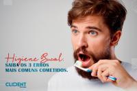 Higiene Bucal: saiba os 3 erros mais comuns cometidos.
