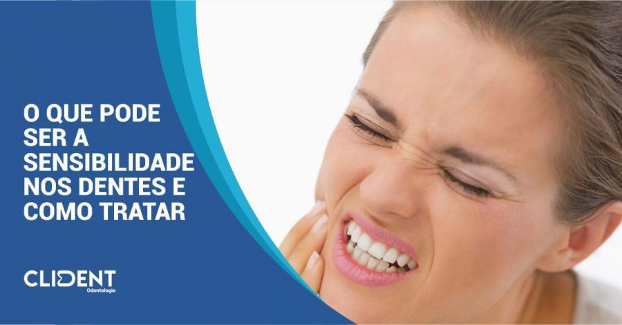 O que pode ser a sensibilidade nos dentes e como tratar