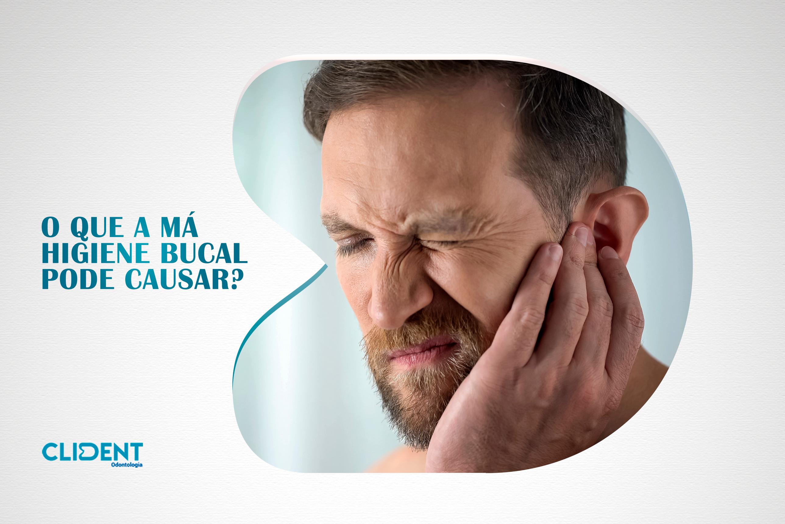 O que a má higiene bucal pode causar?