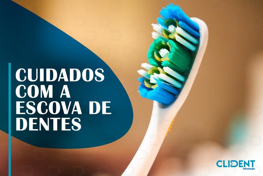 Cuidados com a escova de dentes