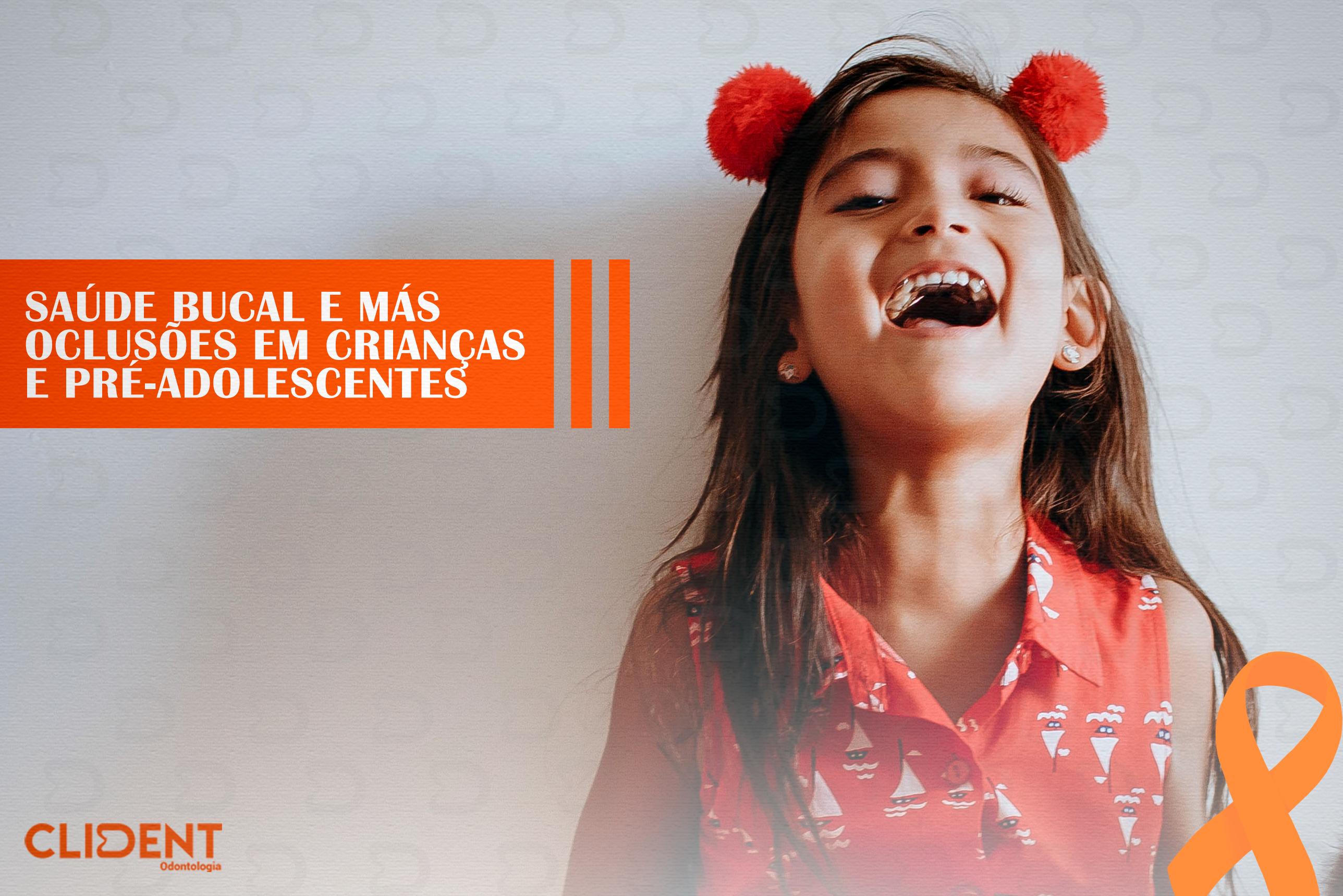 Julho Laranja: Saúde bucal e más oclusões em crianças e pré-adolescentes