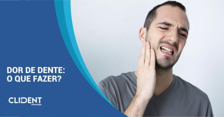 Dor de dente: o que fazer?