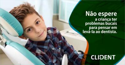 Não espere a criança ter problemas bucais para pensar em levá-la ao dentista.