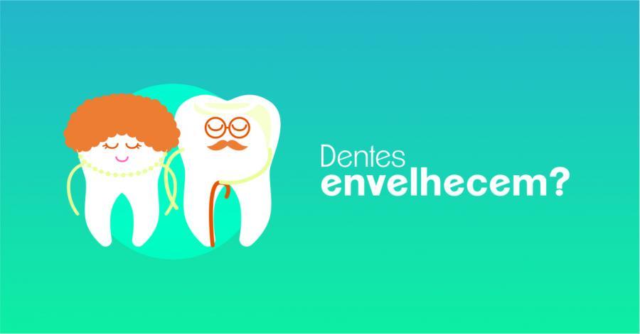 Dentes envelhecem?