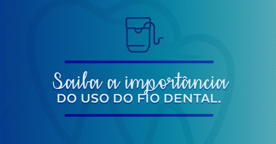 Saiba a importância do uso do fio dental.